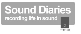 Sound Diaries - recording life in sound